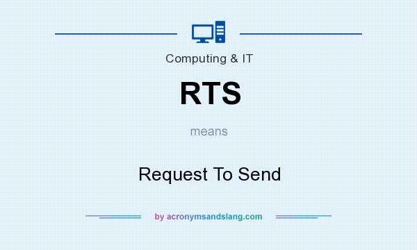 What does RTS mean? It stands for Request To Send