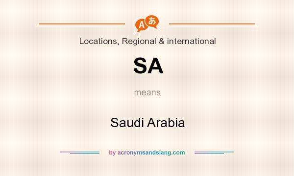 What does SA mean? It stands for Saudi Arabia