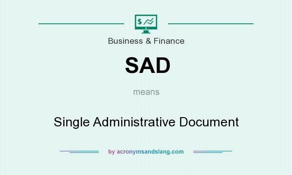 What does SAD mean? It stands for Single Administrative Document