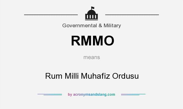 What does RMMO mean? It stands for Rum Milli Muhafiz Ordusu