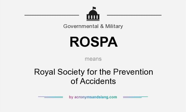 What does ROSPA mean? It stands for Royal Society for the Prevention of Accidents