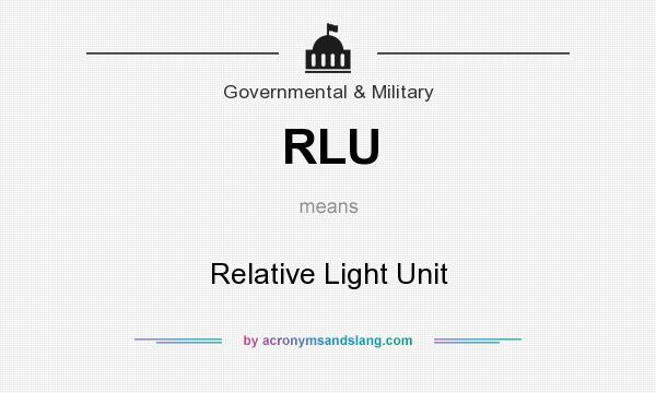 What does RLU mean? It stands for Relative Light Unit