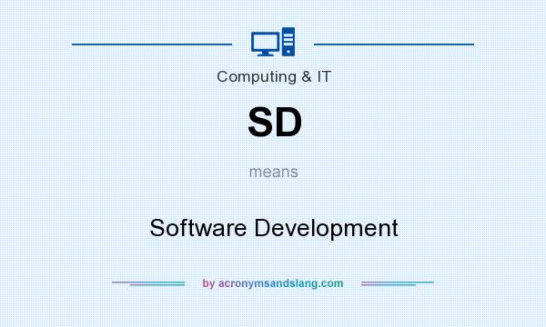 What does SD mean? It stands for Software Development