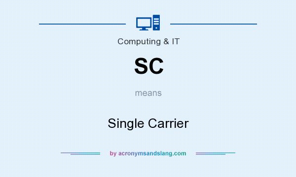 What does SC mean? It stands for Single Carrier