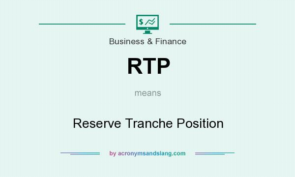 What does RTP mean? It stands for Reserve Tranche Position