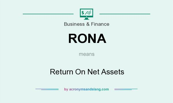 What does RONA mean? It stands for Return On Net Assets