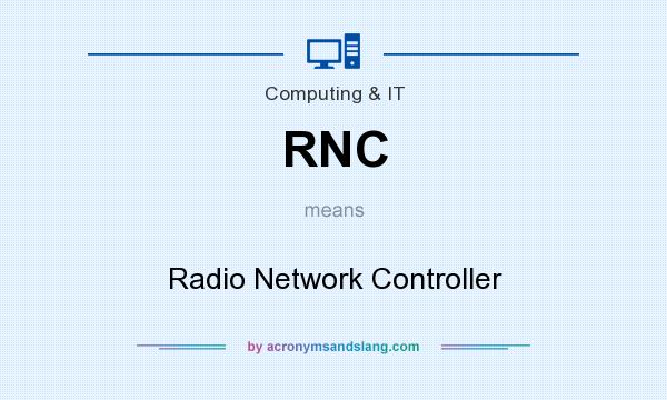 What does RNC mean? It stands for Radio Network Controller