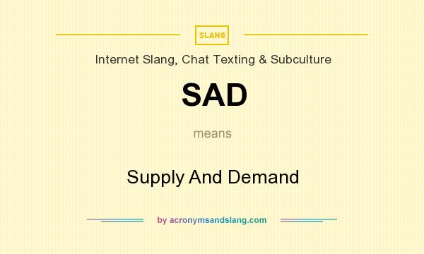 Sad Supply And Demand In Internet Slang Chat Texting Subculture
