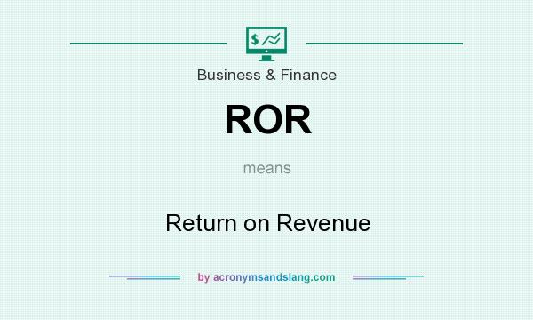 What does ROR mean? It stands for Return on Revenue