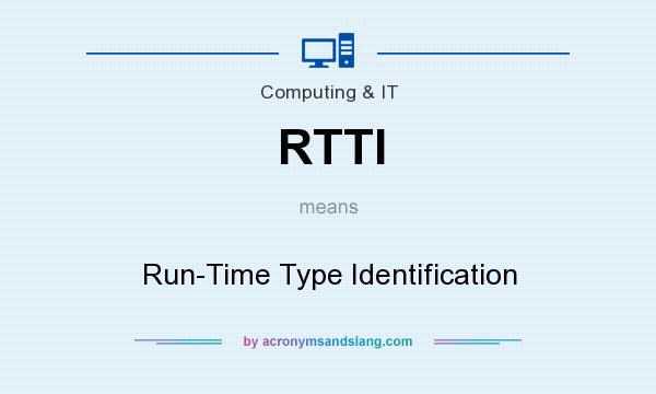 What does RTTI mean? It stands for Run-Time Type Identification