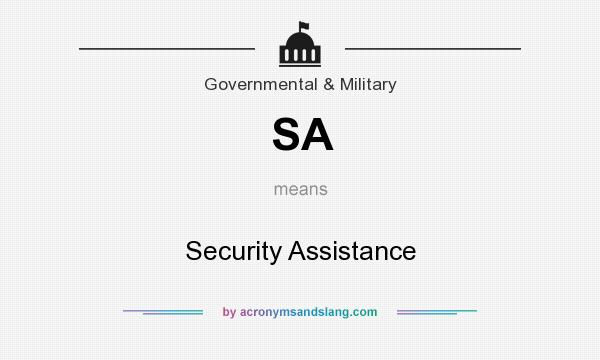 What does SA mean? It stands for Security Assistance