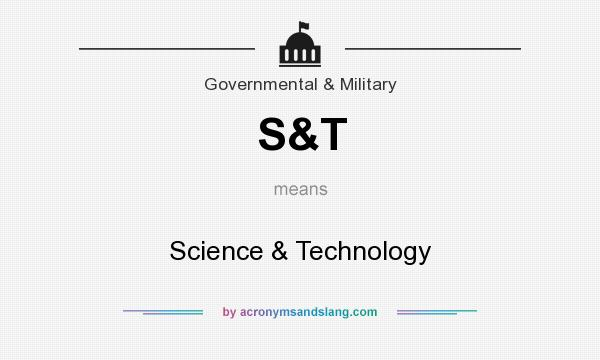 What does S&T mean? It stands for Science & Technology