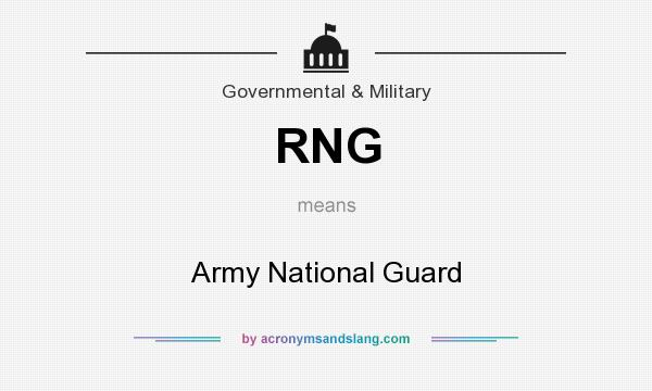 What does RNG mean? It stands for Army National Guard