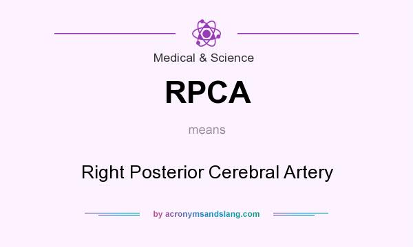 What does RPCA mean? It stands for Right Posterior Cerebral Artery