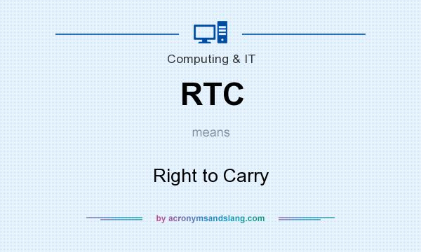 What does RTC mean? It stands for Right to Carry