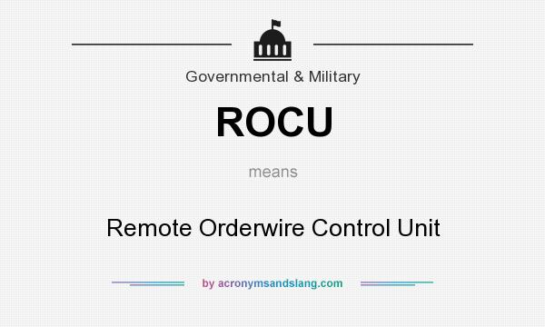 What does ROCU mean? It stands for Remote Orderwire Control Unit