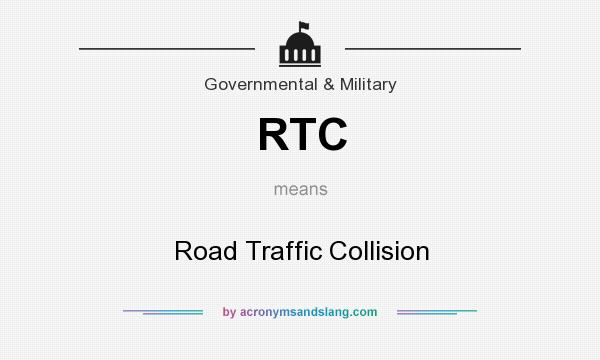 What does RTC mean? It stands for Road Traffic Collision