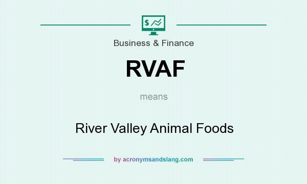 What does RVAF mean? It stands for River Valley Animal Foods