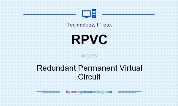 What does RPVC mean? It stands for Redundant Permanent Virtual Circuit