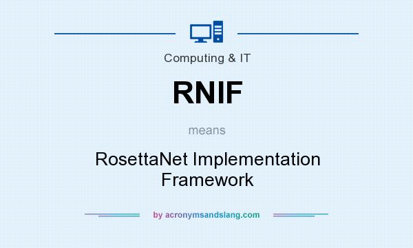 What does RNIF mean? It stands for RosettaNet Implementation Framework