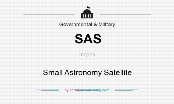 What does SAS mean? It stands for Small Astronomy Satellite