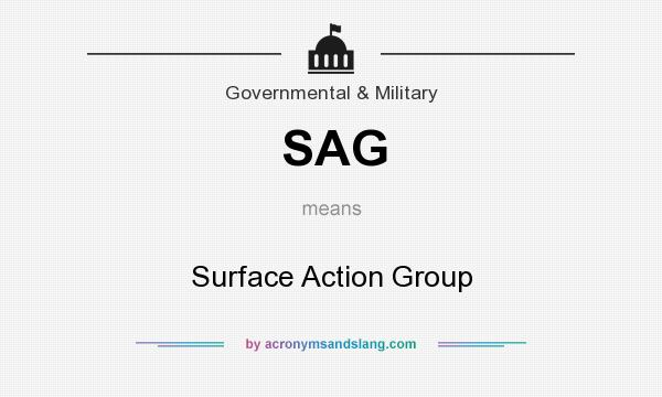 What does SAG mean? It stands for Surface Action Group