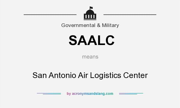 What does SAALC mean? It stands for San Antonio Air Logistics Center