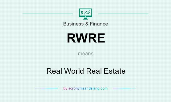 What does RWRE mean? It stands for Real World Real Estate