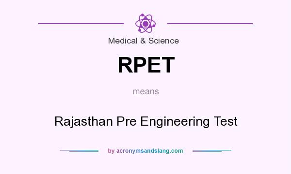 What does RPET mean? It stands for Rajasthan Pre Engineering Test