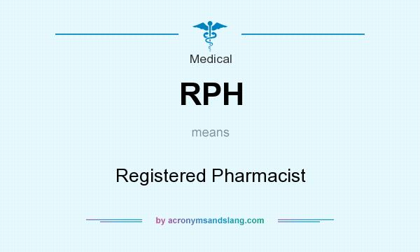 What does RPH mean? It stands for Registered Pharmacist