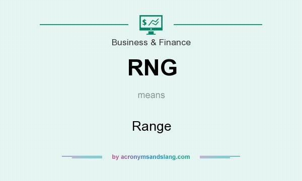What does RNG mean? It stands for Range