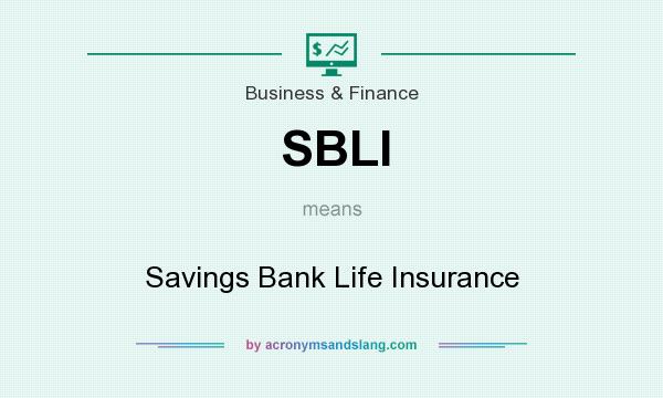 What does SBLI mean? It stands for Savings Bank Life Insurance