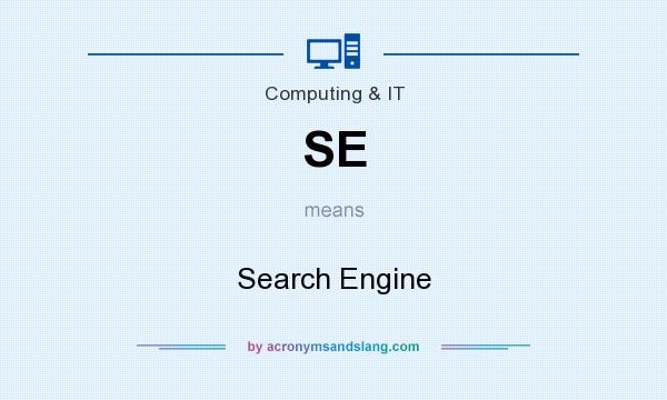 What does SE mean? It stands for Search Engine
