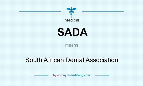What does SADA mean? It stands for South African Dental Association