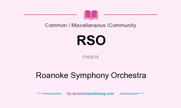 What does RSO mean? It stands for Roanoke Symphony Orchestra
