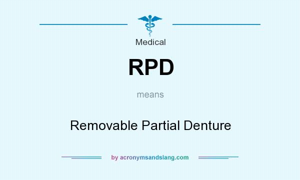 What does RPD mean? It stands for Removable Partial Denture