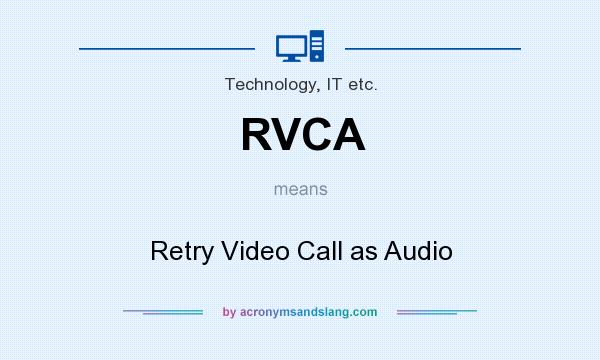 RVCA - Retry Video Call as Audio in Technology, IT etc  by