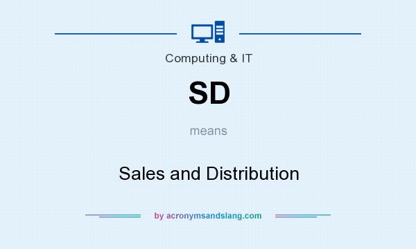 What does SD mean? It stands for Sales and Distribution