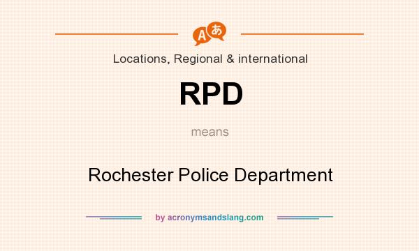 What does RPD mean? It stands for Rochester Police Department
