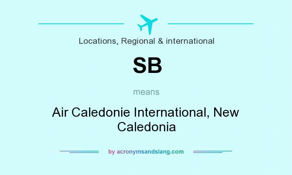 What does SB mean? It stands for Air Caledonie International, New Caledonia