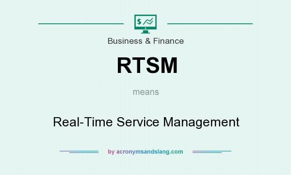 What does RTSM mean? It stands for Real-Time Service Management