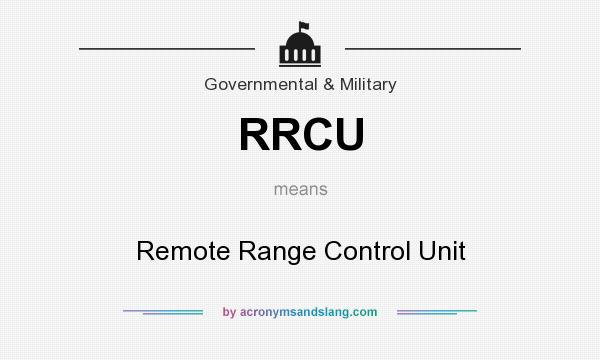 What does RRCU mean? It stands for Remote Range Control Unit