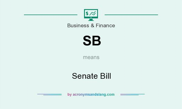 What does SB mean? It stands for Senate Bill