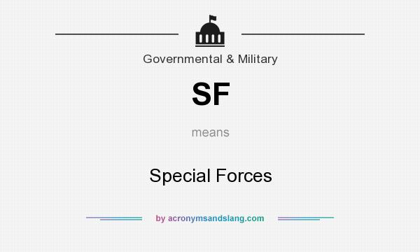 What does SF mean? It stands for Special Forces