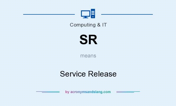 What does SR mean? It stands for Service Release