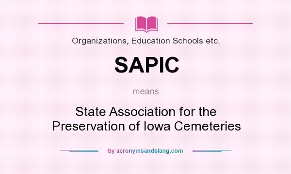 What does SAPIC mean? It stands for State Association for the Preservation of Iowa Cemeteries