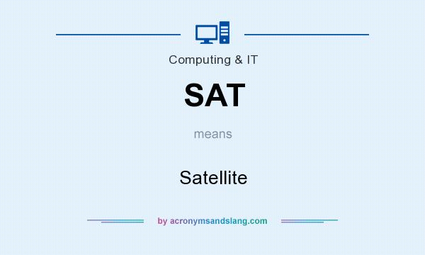 What does SAT mean? It stands for Satellite