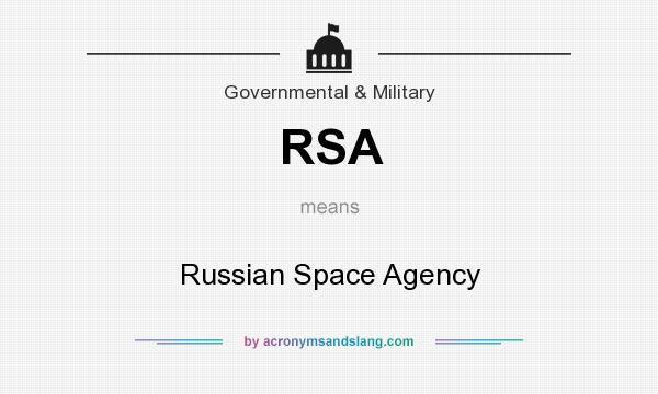 What does RSA mean? It stands for Russian Space Agency