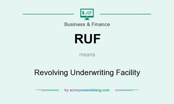 What does RUF mean? It stands for Revolving Underwriting Facility