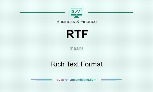 What does RTF mean? It stands for Rich Text Format